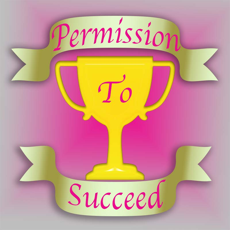 An image of Give Yourself Permission to Succeed goes here.